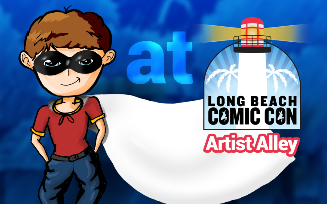 Artist Alley! Long Beach Comic Con! Sept 12-13!